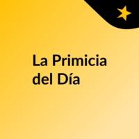 Logo du podcast La Primicia del Día
