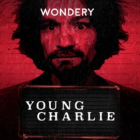 Logo of the podcast Young Charlie by Hollywood & Crime