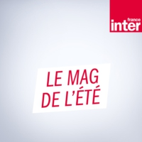 Logo of the podcast France Inter - Le mag de l'été