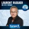 Logo of the podcast Europe 1 - Laurent Ruquier - On va s'gêner !