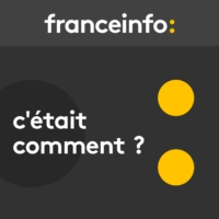 Logo of the podcast franceinfo - C'était comment ?