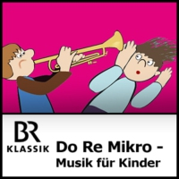 Logo of the podcast Do Re Mikro - Die Musiksendung für Kinder - BR-KLASSIK