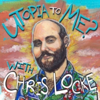 Logo of the podcast Utopia To Me? With Chris Locke