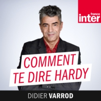 Logo du podcast France Inter - Comment te dire Hardy