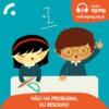 Logo of the podcast Não há Problema, eu Resolvo!