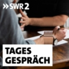 Logo of the podcast Podcast: SWR2 Tagesgespräch