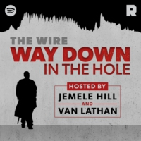 Logo of the podcast 'The Wire': Way Down in the Hole