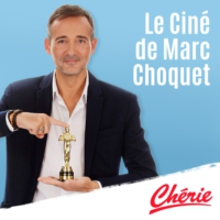 Logo du podcast Le ciné de Marc Choquet 25 avril 2018