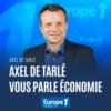 Logo of the podcast Axel de tarlé vous parle économie