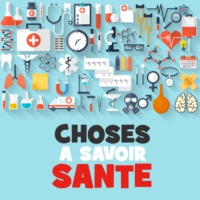 Logo of the podcast Choses a Savoir SANTE