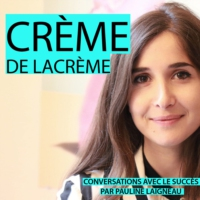 Logo of the podcast Creme de la Creme par Pauline Laigneau