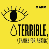 Logo of the podcast Terrible, Thanks For Asking