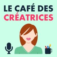 Logo du podcast Le Café des Créatrices