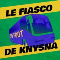 Logo du podcast LE FIASCO DE KNYSNA