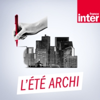 Logo du podcast France Inter - L'été Archi