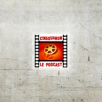 Logo of the podcast CinéQuaNon : Episode 55