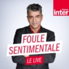 Logo of the podcast Foule sentimentale le live