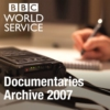 Logo of the podcast The Documentary Podcast: Archive 2007