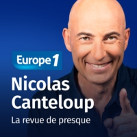 Logo of the podcast Nicolas Canteloup - la revue de presque sur Europe 1