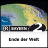 Logo of the podcast Ende der Welt - Bayern 2