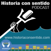 Logo of the podcast Historia con sentido