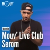 Logo du podcast Mouv' Live Club : Serom