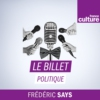 Logo du podcast France Culture - Le billet politique