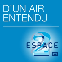 Logo of the podcast Espace 2 - D'un air entendu