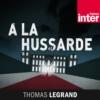 Logo du podcast A la Hussarde