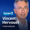 Logo of the podcast L'édito international de Vincent Hervouët