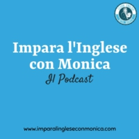 Logo of the podcast Impara l'Inglese con Monica Podcast