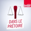 Logo of the podcast Dans le prétoire