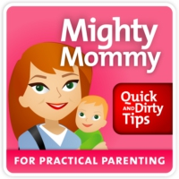 Logo of the podcast The Mighty Mommy's Quick and Dirty Tips for Practical Parenting