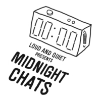 Logo of the podcast Midnight Chats presented by Loud And Quiet