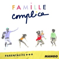Logo of the podcast FAMILLE COMPLICE