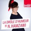 Logo du podcast Drole d' humeur de Nora Hamzawi