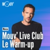 Logo of the podcast Mouv' Live Club : Le warm-up