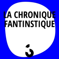 Logo du podcast La chronique Fantinstique - 26.01.2017