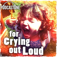 Logo du podcast For Crying Out Loud