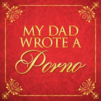 Logo of the podcast 'My Dad Wrote A Christmas Porno' TRAILER