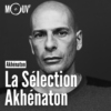 Logo of the podcast La sélection Akhénaton