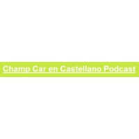 Logo of the podcast Champ Car en Castellano programa 1