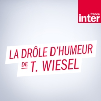Logo of the podcast La drôle d'humeur de Thomas Wiesel
