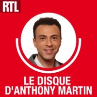 Logo du podcast RTL - Le Disque d'Anthony Martin