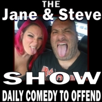 Logo of the podcast Jane and Steve Show - Comedy to Offend