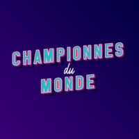 Logo du podcast Championnes du Monde