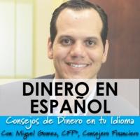 Logo of the podcast Dinero en Español - Finanzas, Emprendurismo y Motivación en tu idioma y sin complicaciones