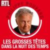 Logo of the podcast RTL - Les Grosses Têtes dans la nuit des temps