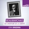 Logo of the podcast Beaumarchais ou l'aventure de la liberté