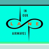 Logo du podcast IN OUR LANE AIRWAVES (dp presents mixtrax episode 33) 3rd Chapter